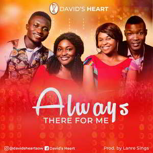 Always There For Me By David's Heart