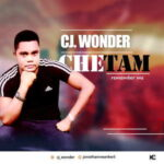 Chetam By CJ Wonder (MUSIC, VIDEO & LYRICS)