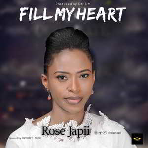 Rose Japii - Fill My Heart [MP3 and Lyrics]