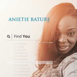 Anietie Bature - Find You [MP3, Video and Lyrics]