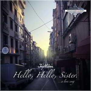 JayMikee - Hello, Hello, Sister [MP3, Video and Lyrics]