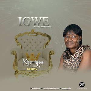 Igwe By Khemigeee Ft. Destiny
