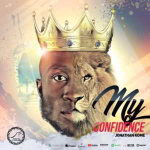 Jonathan Kome - My Confidence [MP3, Video and Lyrics]