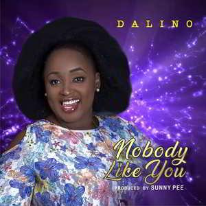 Dalino - Nobody Like You [MP3 and Lyrics]