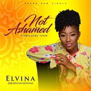 Not Ashamed By Elvina