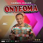 Samuel Isaiah - Onyeoma [MP3 and Lyrics]