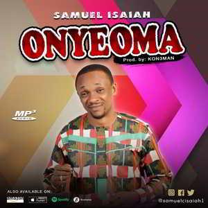 Samuel Isaiah - Onyeoma [MP3 and Lyrics]