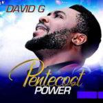 David G - Pentecost Power [MP3 and Lyrics]