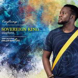 Kaystrings - Sovereign King Alagbara [MP3, Video and Lyrics]