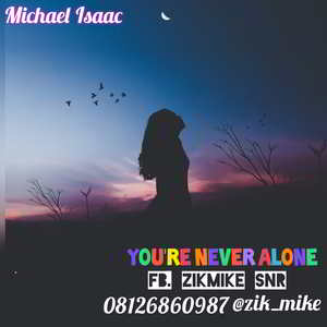Michael Isaac - You're Never Alone [MP3 and Lyrics]