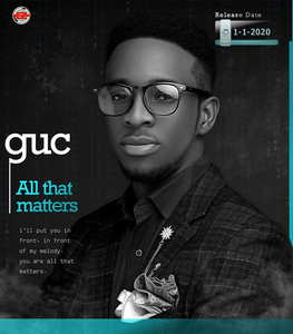 GUC - All That Matters [MP3, Video and Lyrics]