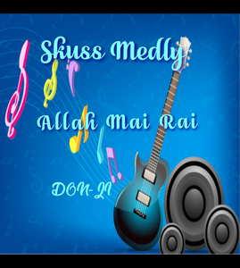 DON-JI - Allah Mai Rai (Skuss Choruses) [MP3 and Lyrics]