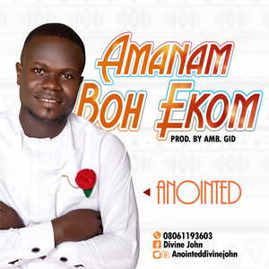 Anointed - Amanam Boh Ekom [MP3 and Lyrics]