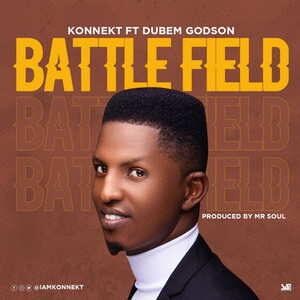 Konnekt - Battle Field Ft. Dubem Godson [MP3 and Lyrics]