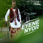 Preye Odede - Eyene Nyor (Marvelous) [MP3, Video and Lyrics]