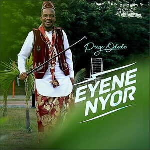Eyene Nyor (Marvelous) By Preye Odede
