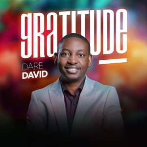 Dare David - Gratitude [MP3, Video and Lyrics]