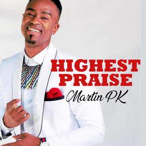 Highest Praise By Martin PK