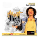 Most High By Faith Daramola (DOWNLOAD, VIDEO & LYRICS)