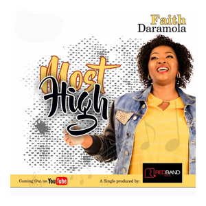Faith Daramola - Most High [MP3, Video and Lyrics]