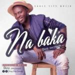 King Diza - Na Baka [MP3 and Lyrics]