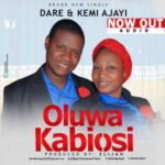 Dare & Kemi Ajayi - Oluwa Kabiosi (DOWNLOAD)