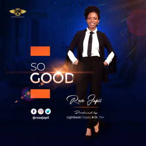 Rose Japii - So Good [MP3 and Lyrics]