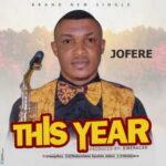 Olabamidele Ayodele (Jofere) - This Year (DOWNLOAD)
