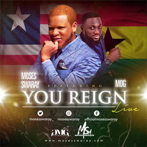 You Reign By Moses Swaray Ft. MOG