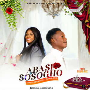 Abasi Sosogho By Gods Power O Ft. Gloria Oku
