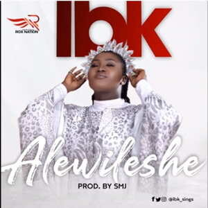 IBK - Alewileshe [MP3, Video and Lyrics]