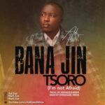 Adi Eze - Bana Jin Tsoro (I'm Not Afraid) [MP3 and Lyrics]