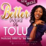 Tolu - Better (Adara) [MP3 and Lyrics]
