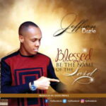Jeffson Dozie - Blessed Be The Name of the Lord [MP3 and Lyrics]
