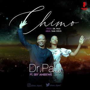 Dr. Paul Ft. Eby Aniekwe - Chimo