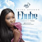 Geena Ahanon - Ebube [MP3 and Lyrics]