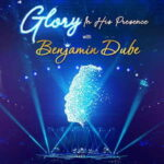 Benjamin Dube - Holy Holy Holy Ft. Dube Brothers [MP3, Video and Lyrics]