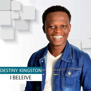 I Believe By Destiny Kingston