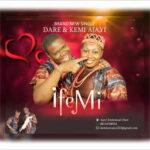 Dare & Kemi Ajayi - Ife Mi [MP3 and Lyrics]