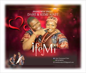 Dare & Kemi Ajayi - Ife Mi [MP3 and Lyrics]