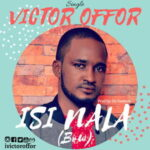 Isi Nala (Bow) By Victor Offor (MUSIC & LYRICS)