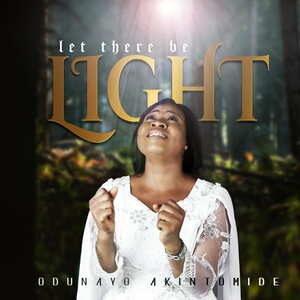 Odunayo Akintomide - Let There Be Light [MP3 and Lyrics]
