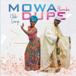 Nikki Laoye & Florocka - Mo Wa Dupe [MP3 and Lyrics]