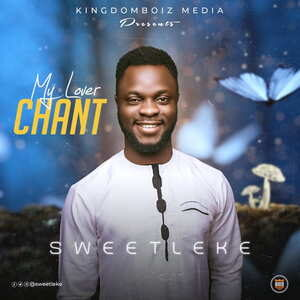 Sweetleke - My Lover Chant [MP3 and Lyrics]