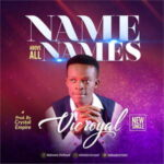 Vic Royal - Name Above All Names [MP3 and Lyrics]
