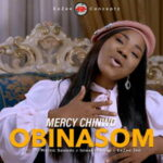 Mercy Chinwo - Obinasom [MP3, Video and Lyrics]