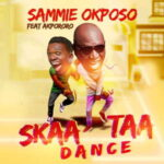 Sammie Okposo - Skaataa Dance Ft. Akpororo [MP3 and Lyrics]