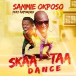 Skaataa Dance By Sammie Okposo Ft. Akpororo (MUSIC & LYRICS)