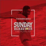 Yohanna Bako - Sunday Behaviour [MP3 and Lyrics]