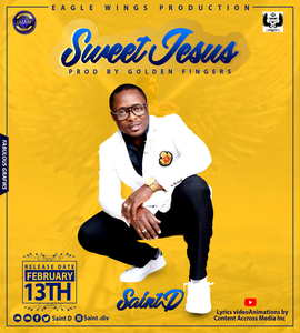 Saint D - Sweet Jesus [MP3, Video and Lyrics]